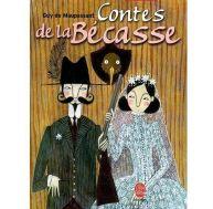 Les contes de la Bécasse, Guy de Maupassant, Le livre de poche