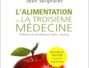 L'alimentation ou la troisième médecine du docteur Seignalet