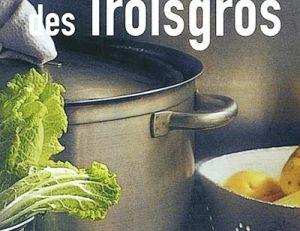 Les meilleures recettes familiales des Troigros aux Editions Flammarion